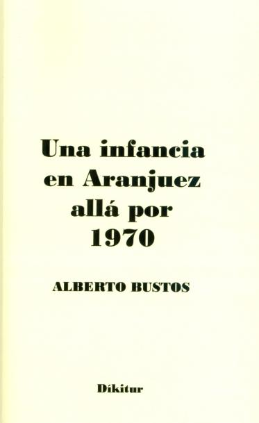 Post Una infancia en Aranjuez allá por 1970